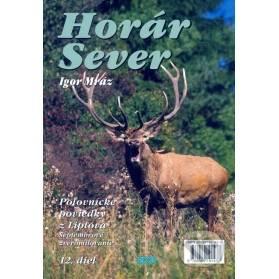 Horár Sever, Poľovnícke poviedky z Liptova, 12. diel: Septembrové zveromilovanie