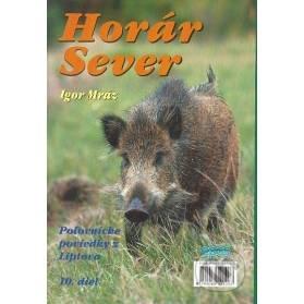 Horár Sever, Poľovnícke poviedky z Liptova, 10. diel: Medzi trofejami